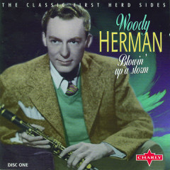 Blowin' Up A Storm CD1 - Woody Herman