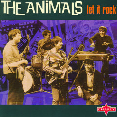 Let It Rock - The Animals