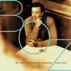My Time: A Boz Scaggs Anthology (1969-1997) - Boz Scaggs