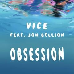 Obsession (feat. Jon Bellion) - Vice, Jon Bellion