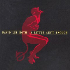 A Little Ain't Enough - David Lee Roth