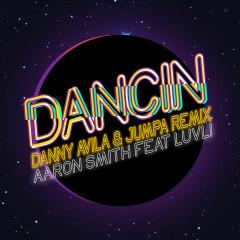 Dancin (Danny Avila & Jumpa Remix) - Aaron Smith, Danny Avila, Jumpa, Luvli