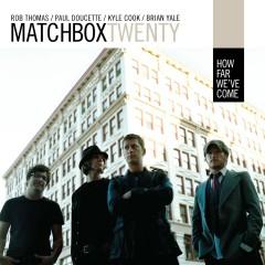 How Far We've Come - Matchbox Twenty