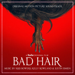 Bad Hair (Original Motion Picture Soundtrack) - Kris Bowers, Kelly Rowland, Justin Simien
