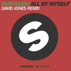 All By Myself (David Jones Remix) - DubVision