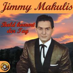 Bald kommt der Tag - Jimmy Makulis