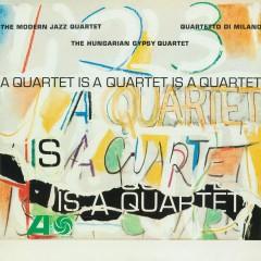 A Quartet Is A Quartet Is A Quartet - The Modern Jazz Quartet