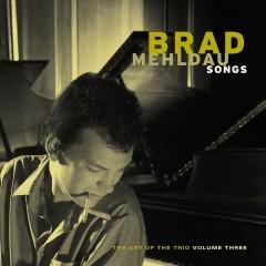 Songs: The Art of the Trio, Vol. 3 - Brad Mehldau