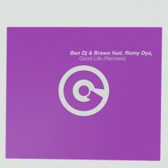 Good Life - Ben DJ, Brawo, Romy Dya