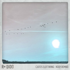 Cards (Leftwing : Kody Remix) - R Plus, Dido
