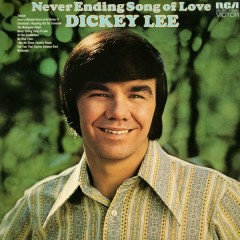 Never Ending Song of Love - Dickey Lee
