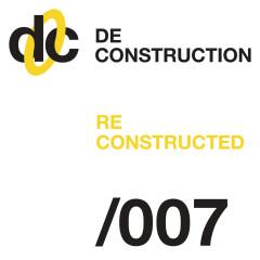 Deconstruction Reconstructed 007 - Various Artists