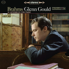 Brahms: 10 Intermezzi for Piano ((Gould Remastered)) - Glenn Gould