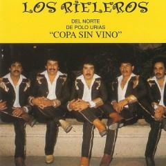 Copa Sin Vino - Los Rieleros Del Norte