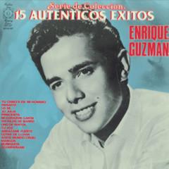 Serie De Coleccion 15 Autenticos Exitos - Enrique Guzman - Enrique Guzmán
