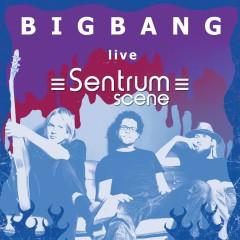 Live at Sentrum Scene - BIGBANG