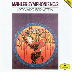 Mahler: Symphony No.3 - New York Philharmonic Orchestra, Leonard Bernstein