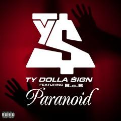 Paranoid (feat. B.o.B) - Ty Dolla $ign
