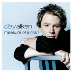 Measure Of A Man - Clay Aiken