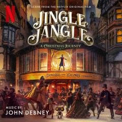 Jingle Jangle: A Christmas Journey (Score from the Netflix Original Film) - John Debney