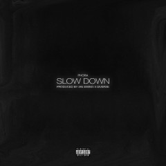 Slow Down - Phora