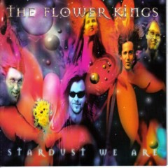 Stardust We Are - The Flower Kings