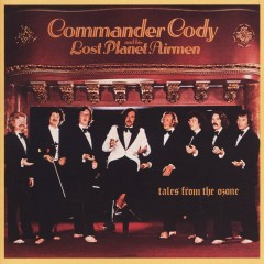 Tales From The Ozone (US Internet Release) - Commander Cody And His Lost Planet Airmen