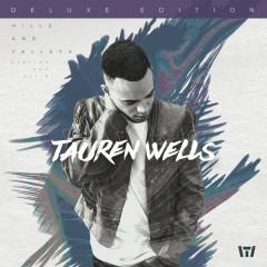 Hills and Valleys (Deluxe Edition) - Tauren Wells