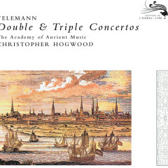 Telemann: Double & Triple Concertos - The Academy of Ancient Music, Christopher Hogwood