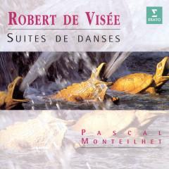 De Viseé: Suites de danses - Pascal Monteilhet