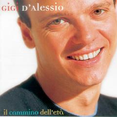 Il Cammino Dell'Eta' - Gigi D'Alessio