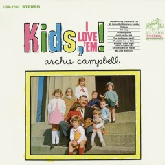 Kids, I Love 'Em! - Archie Campbell