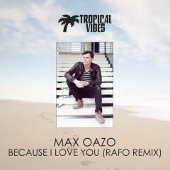 Because I Love You (Single) - Max Oazo