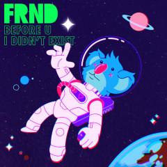 Before U I Didn't Exist (EP) - FRND