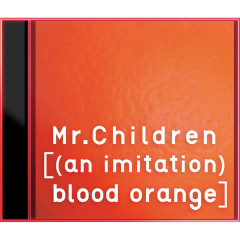 [(An Imitation) Blood Orange] - Mr.Children