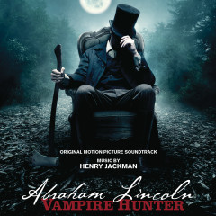Abraham Lincoln: Vampire Hunter - Henry Jackman