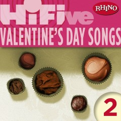 Rhino Hi-Five: Valentine's Day Songs 2 - Various Artists