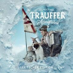 Heiterefahne (Gletscher Edition) (Gletscher Edition) - Trauffer