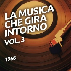 1966 - La musica che gira intorno vol. 3