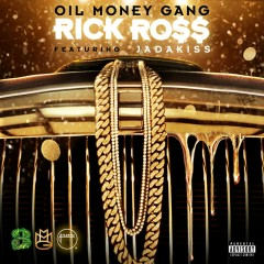 Oil Money Gang (feat. Jadakiss) - Rick Ross, Jadakiss