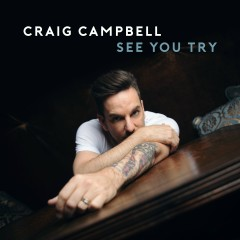 See You Try - Craig Campbell