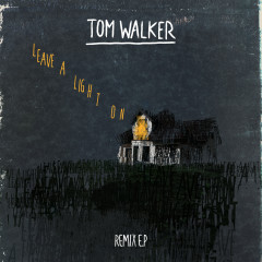 Leave a Light On (Remixes) - Tom Walker