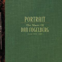 Portrait: The Music Of Dan Fogelberg From 1972-1997 - Dan Fogelberg