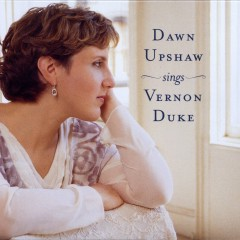 Dawn Upshaw Sings Vernon Duke - Dawn Upshaw