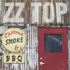 Chrome Smoke & BBQ: The ZZ Top Box - ZZ Top