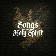 Songs of The Holy Spirit - Lifeway Worship