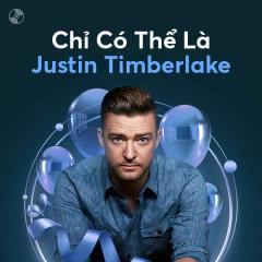 Chỉ Có Thể Là Justin Timberlake