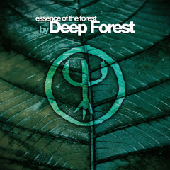 Essence Of The Forest By Deep Forest - Deep Forest