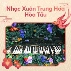 Nhạc Xuân Trung Hoa Hòa Tấu - Various Artists