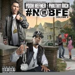 #NOBFE Volume 2 - Pooh Hefner, Philthy Rich